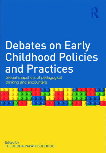 Debates on Early Childhood Policies and Practices Global snapshots of pedagogical thinking and encounters book cover