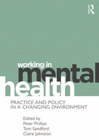Working in Mental Health Practice and Policy in a Changing Environment book cover