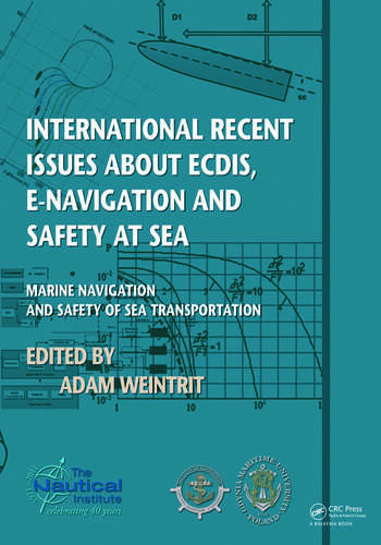 International Recent Issues about ECDIS, e-Navigation and Safety at Sea Marine Navigation and Safety of Sea Transportation book cover