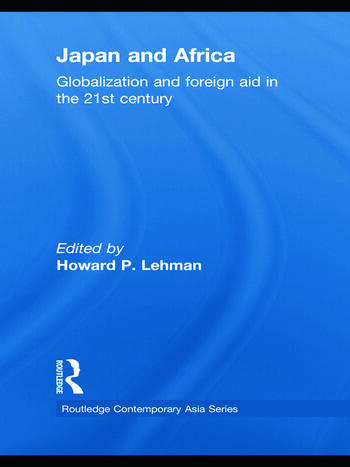 Japan and Africa Globalization and Foreign Aid in the 21st Century book cover