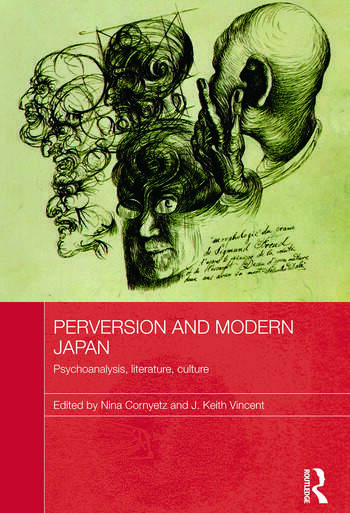 Perversion and Modern Japan Psychoanalysis, Literature, Culture book cover