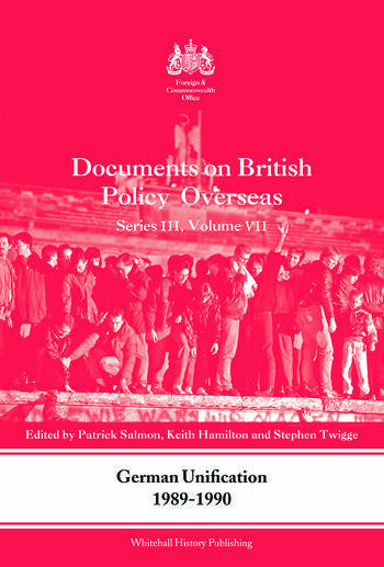 German Unification 1989-90 Documents on British Policy Overseas, Series III, Volume VII book cover