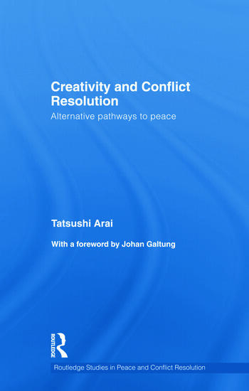 Creativity and Conflict Resolution Alternative Pathways to Peace book cover