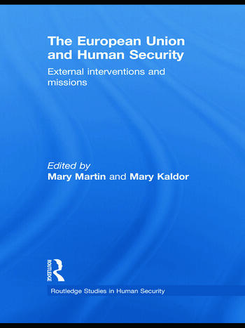 The European Union and Human Security External Interventions and Missions book cover