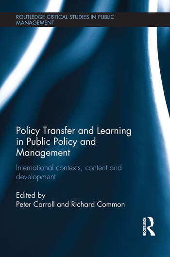 Policy Transfer and Learning in Public Policy and Management International Contexts, Content and Development book cover