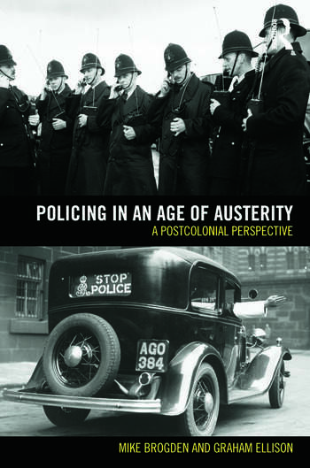 Policing in an Age of Austerity A postcolonial perspective book cover