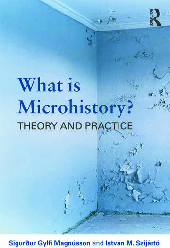 What is Microhistory? Theory and Practice book cover