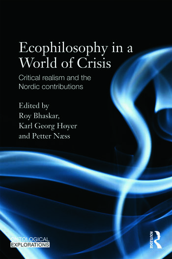 Ecophilosophy in a World of Crisis Critical realism and the Nordic Contributions book cover