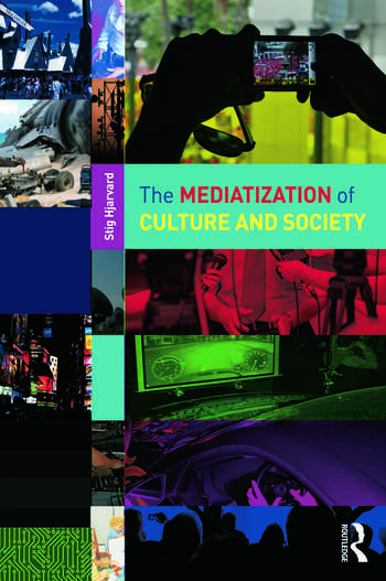 The Mediatization of Culture and Society book cover