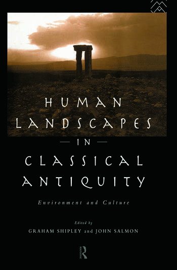 Human Landscapes in Classical Antiquity Environment and Culture book cover