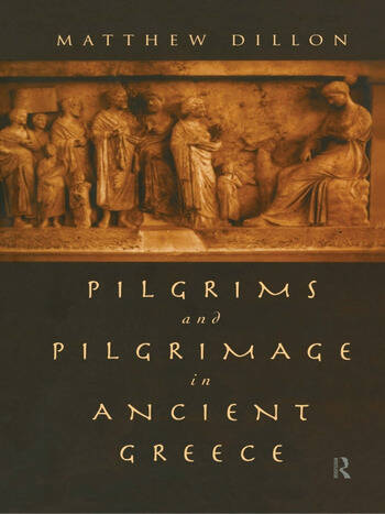 Pilgrims and Pilgrimage in Ancient Greece book cover