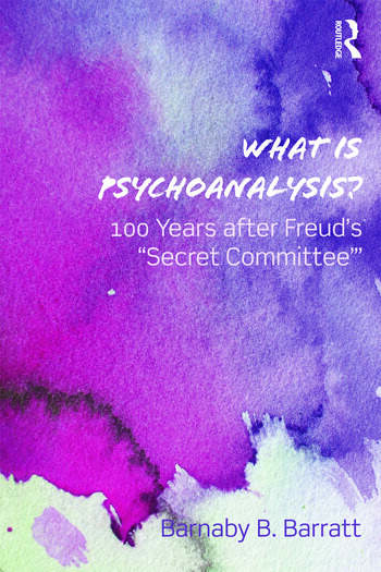 What Is Psychoanalysis? 100 Years after Freud's 'Secret Committee' book cover