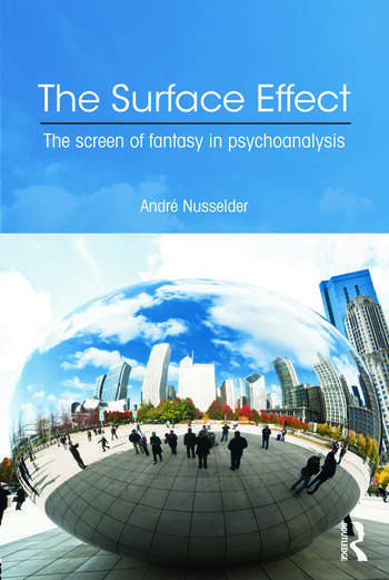 The Surface Effect The Screen of Fantasy in Psychoanalysis book cover