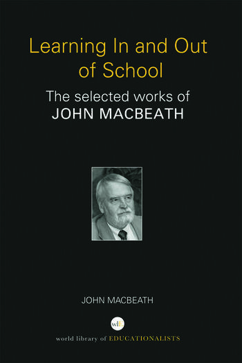 Learning In and Out of School The selected works of John MacBeath book cover
