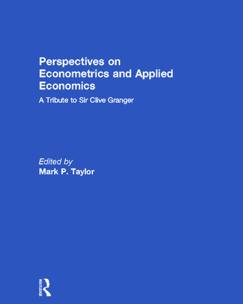 Perspectives on Econometrics and Applied Economics A Tribute to Sir Clive Granger book cover