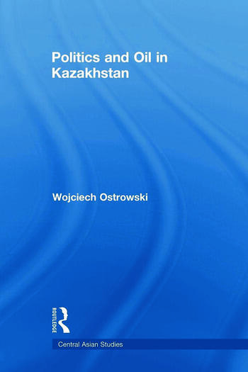 Politics and Oil in Kazakhstan book cover