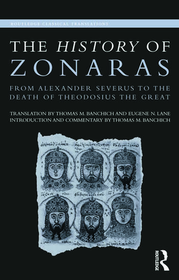 The History of Zonaras From Alexander Severus to the Death of Theodosius the Great book cover