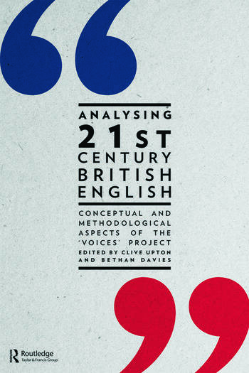 Analysing 21st Century British English Conceptual and Methodological Aspects of the 'Voices' Project book cover
