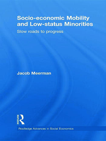 Socio-economic Mobility and Low-status Minorities Slow roads to progress book cover