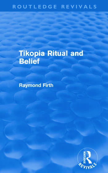 Tikopia Ritual and Belief (Routledge Revivals) book cover
