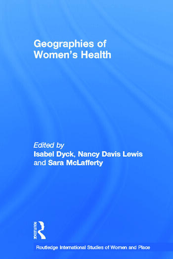 Geographies of Women's Health Place, Diversity and Difference book cover