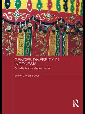 Gender Diversity in Indonesia Sexuality, Islam and Queer Selves book cover