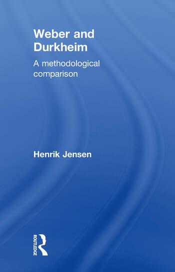 Weber and Durkheim A Methodological Comparison book cover