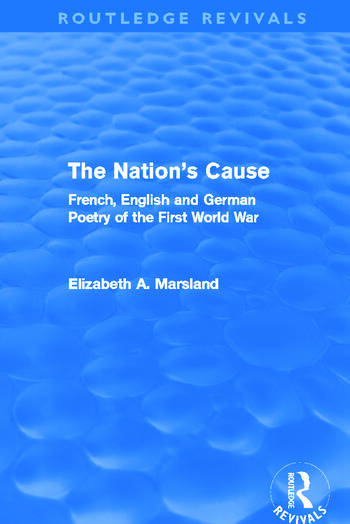The Nation's Cause (Routledge Revivals) French. English and German Poetry of the First World War book cover