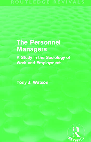 The Personnel Managers (Routledge Revivals) A Study in the Sociology of Work and Employment book cover