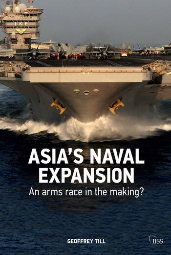 Asia's Naval Expansion An Arms Race in the Making? book cover