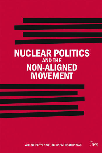 Nuclear Politics and the Non-Aligned Movement Principles vs Pragmatism book cover