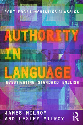 Authority in Language Investigating Standard English book cover