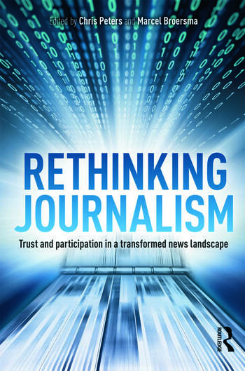 Rethinking Journalism Trust and Participation in a Transformed News Landscape book cover