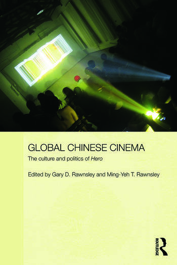 Global Chinese Cinema The Culture and Politics of 'Hero' book cover