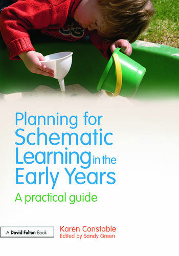 Planning for Schematic Learning in the Early Years A practical guide book cover