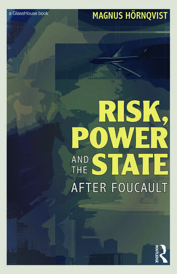 Risk, Power and the State After Foucault book cover