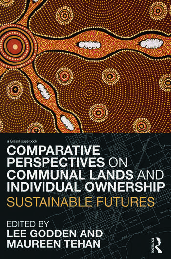 Comparative Perspectives on Communal Lands and Individual Ownership Sustainable Futures book cover