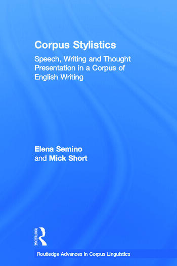 Corpus Stylistics Speech, Writing and Thought Presentation in a Corpus of English Writing book cover