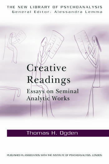 Creative Readings: Essays on Seminal Analytic Works book cover
