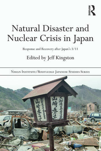 Natural Disaster and Nuclear Crisis in Japan Response and Recovery after Japan's 3/11 book cover