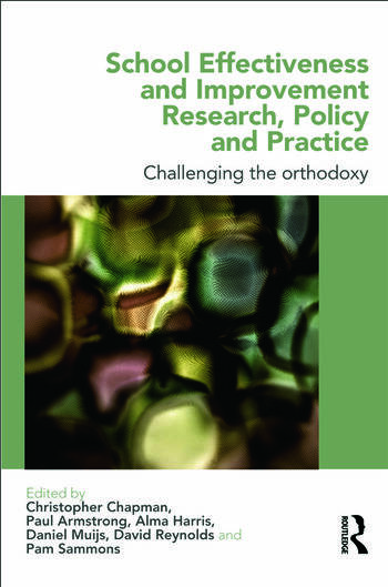 School Effectiveness and Improvement Research, Policy and Practice Challenging the Orthodoxy? book cover