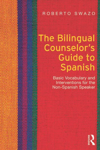 The Bilingual Counselor's Guide to Spanish Basic Vocabulary and Interventions for the Non-Spanish Speaker book cover
