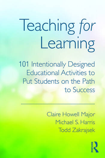 Teaching for Learning 101 Intentionally Designed Educational Activities to Put Students on the Path to Success book cover