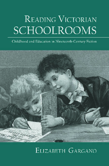 Reading Victorian Schoolrooms Childhood and Education in Nineteenth-Century Fiction book cover
