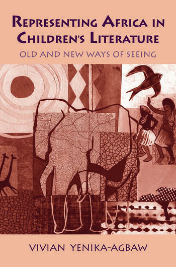 Representing Africa in Children's Literature Old and New Ways of Seeing book cover