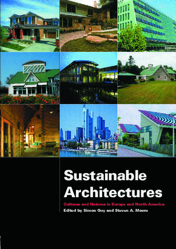 Sustainable Architectures Critical Explorations of Green Building Practice in Europe and North America book cover