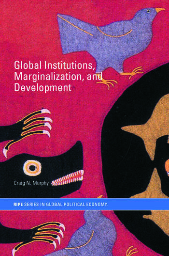 Global Institutions, Marginalization and Development book cover