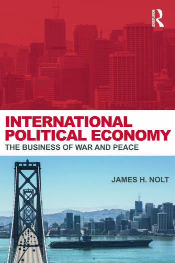 International Political Economy The Business of War and Peace book cover