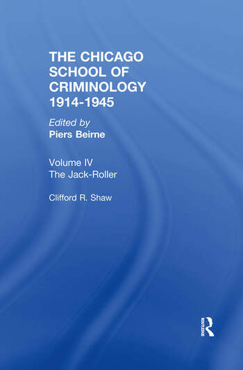 THE CHICAGO SCHOOL CRIMINOLOGY Volume 4 The Jack-Roller: A Delinquent Boy's Own Story by Clifford Shaw book cover