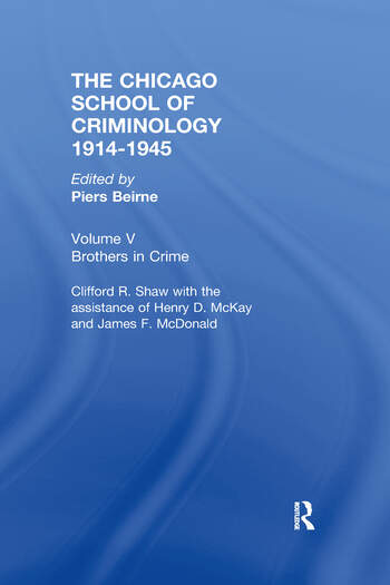 CHICAGO SCHOOL CRIMINOLOGY Volume 5 Brothers in Crime by Clifford Shaw, Henry D. McKay and James F. McDonald book cover